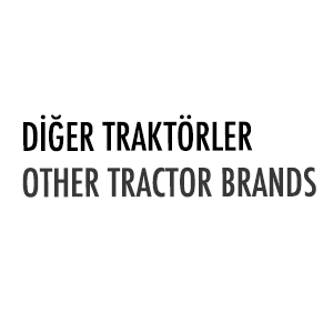 DİĞER TRAKTÖRLER / OTHER TRACTOR BRANDS
